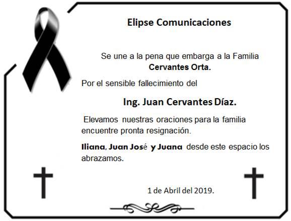Elipse Comunicaciónes se une a la pena que embarga a la familia Cervantes Orta