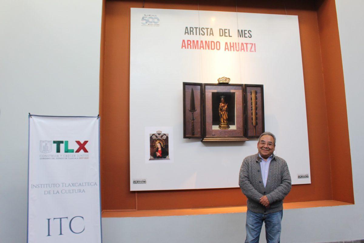 RECONOCE ITC COMO ARTISTA DEL MES AL  PINTOR TLAXCALTECA ARMANDO AHUATZI