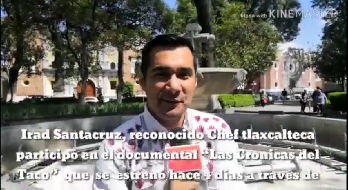 """Documental de Nexflix """"Cronicas del Taco"""" pone los ojos del mundo en Tlaxcala y su Orgullo Nacional como le denominan al """"Taco de Canasta"""""""